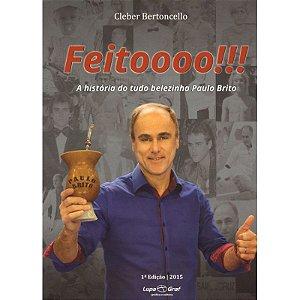 FEITOOOO!!!!!!! A HISTORIA DO TUDO BELEZINHA PAULO BRITO