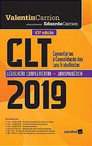 CLT - 2019 COMENTÁRIOS A CONSOLIDAÇÃO DAS LEIS TRABALHISTAS