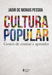 CULTURA POPULAR - GESTOS DE ENSINAR E APRENDER