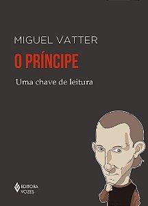 O PRINCIPE - UMA CHAVE DE LEITURA