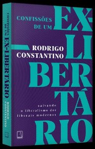 CONFISSÕES DE UM EX-LIBERTARIO