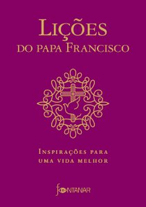LIÇÕES DO PAPA FRANCISCO