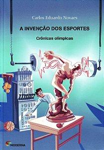 A INVENCAO DOS ESPORTES-CRONICAS OLIMPICAS