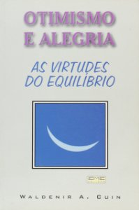OTIMISMO E ALEGRIA AS VIRTUDES DO EQUILIBRIO