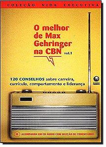 O melhor de Max Gehringer na CBN - Vol. 1