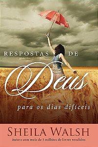 RESPOSTAS DE DEUS PARA OS DIAS DIFÍCEIS
