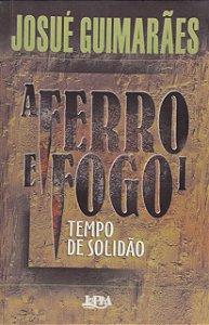 A FERRO E FOGO I - TEMPO DE SOLIDAO