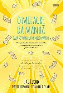 O MILAGRE DA MANHA - PARA SE TORNAR UM MILIONARIO