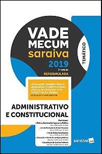 VADE MECUM ADMINISTRATIVO E CONSTITUCIONAL 2019 - TEMATICO 3
