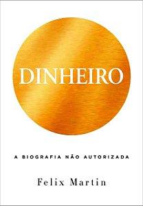 DINHEIRO UMA BIOGRAFIA NAO AUTORIZADA