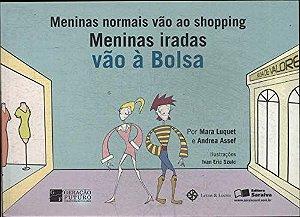 MENINAS NORMAIS VÃO AO SHOPPING MENINAS IRADAS VÃO A BOLSA