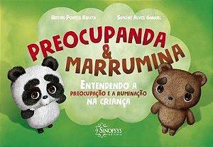 Preocupando e Marrumina: Entendendo a preocupação e a ruminação na criança
