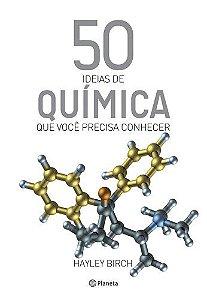 50 IDEIAS DE QUIMICA QUE VOCE PRECISA CONHECER