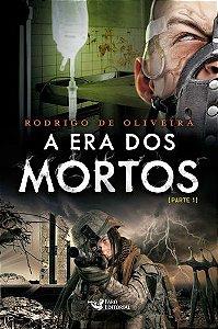 A ERA DOS MORTOS - PARTE 1 LIVRO 5