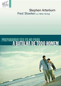 PREPARANDO SEU FILHO PARA A BATALHA DE TODO HOMEM
