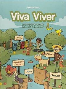 VIVA VIVER - CUIDANDO DO PLANETA PARA UM FUTURO MELHOR