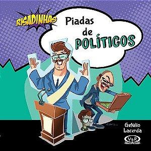 PIADAS DE POLITICPS - RISADINHAS