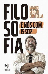FILOSOFIA E NOS COM ISSO?