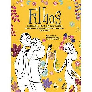 FILHOS ADOLECENTES -DE 10A 20 ANOS DE IDADE