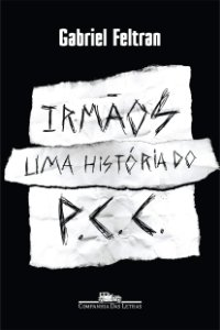 IRMAOS UMA HISTORIA DO PCC