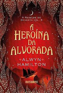 A HEROINA DA ALVORADA