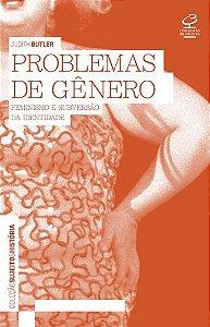 PROBLEMAS DO GENERO - FEMINISMO E SUBVERSAO DE IDENTIDADE