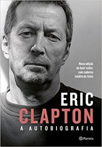 Eric Clapton - A Autobiografia