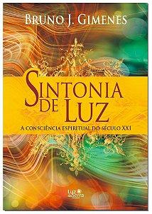 Sintonia de luz: A consciência espiritual do século XXI