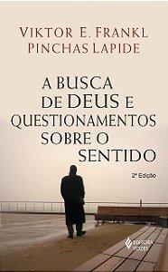 A BUSCA DE DEUS E QUESTIONAMENTOS SOBRE O SENTIDO