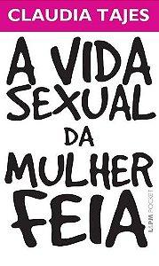 A VIDA SEXUAL DA MULHER FEIA - 904