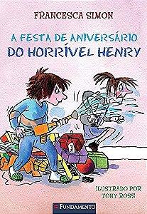 A FESTA DE ANIVERSARIO DO HORRIVEL HENRY