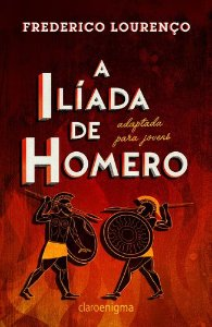 A ILÍADA DE HOMERO - ADAPTADA PARA JOVENS