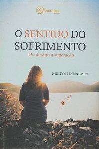 O SENTIDO DO SOFRIMENTO