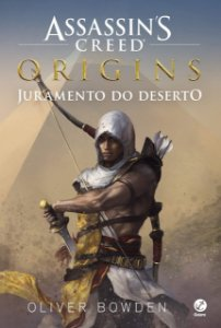 ASSASSINS CREED - ORIGINS JURAMENTO DO DESERTO