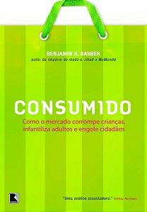 CONSUMIDO---COMO-O-MERCADO-CORROMPE-CRIANCAS