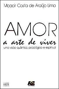 AMOR, A ARTE DE VIVER