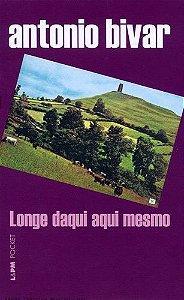 LONGE DAQUI AQUI MESMO