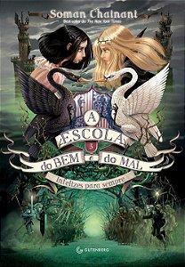 A ESCOLA DO BEM E DO MAL - VOLUME 3