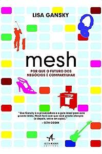 MESH - PORQUE O FUTURO DOS NEGÓCIOS É COMPARTILHAR