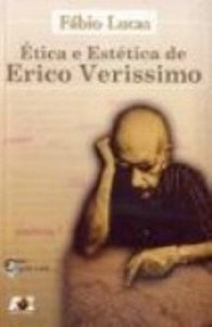 ÉTICA E ESTÉTICA DE ÉRICO VERÍSSIMO