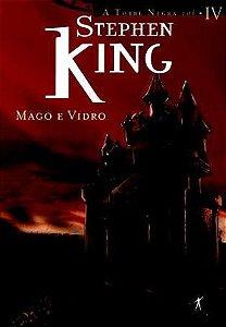 Mago E Vidro - Série Torre Negra (Vol. 4)