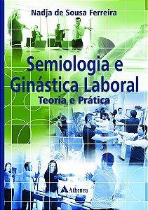 SEMIOLOGIA E GINASTICA LABORAL TEORIA E PRATICA