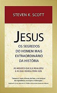 JESUS - OS SEGREDOS DO HOMEM MAIS EXTRAORDINARIO DA HISTORIA