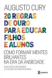 20 REGRAS DE OURO PARA EDUCAR FILHOS E ALUNOS