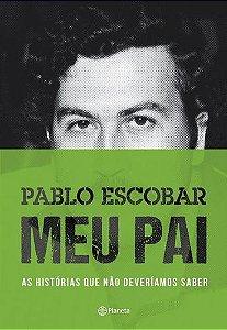 PABLO ESCOBAR - MEU PAI