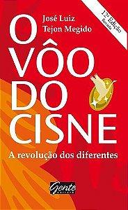 O VOO DO CISNE A REVOLUCAO DOS DIFERENTES