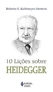 10 LICOES SOBRE HEIDEGGER