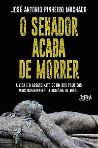 O SENADOR ACABA DE MORRER