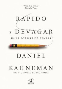 RAPIDO E DEVAGAR - DUAS FORMAS DE PENSAR