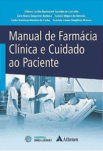 MANUAL DE FARMACIA CLINICA E CUIDADO COM O PACIENTE